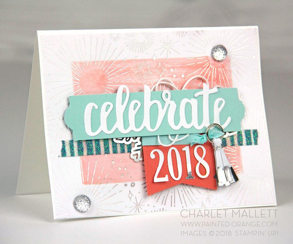 Celebrate 2018 Card - Charlet Mallett, Stampin' Up!