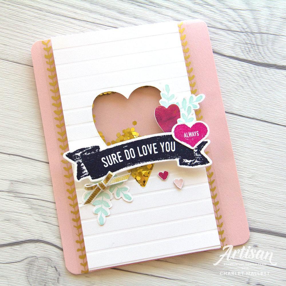 Sure Do Love You Always shaker card - Charlet Mallett, Stampin'Up! 2018 Artisan Design Team