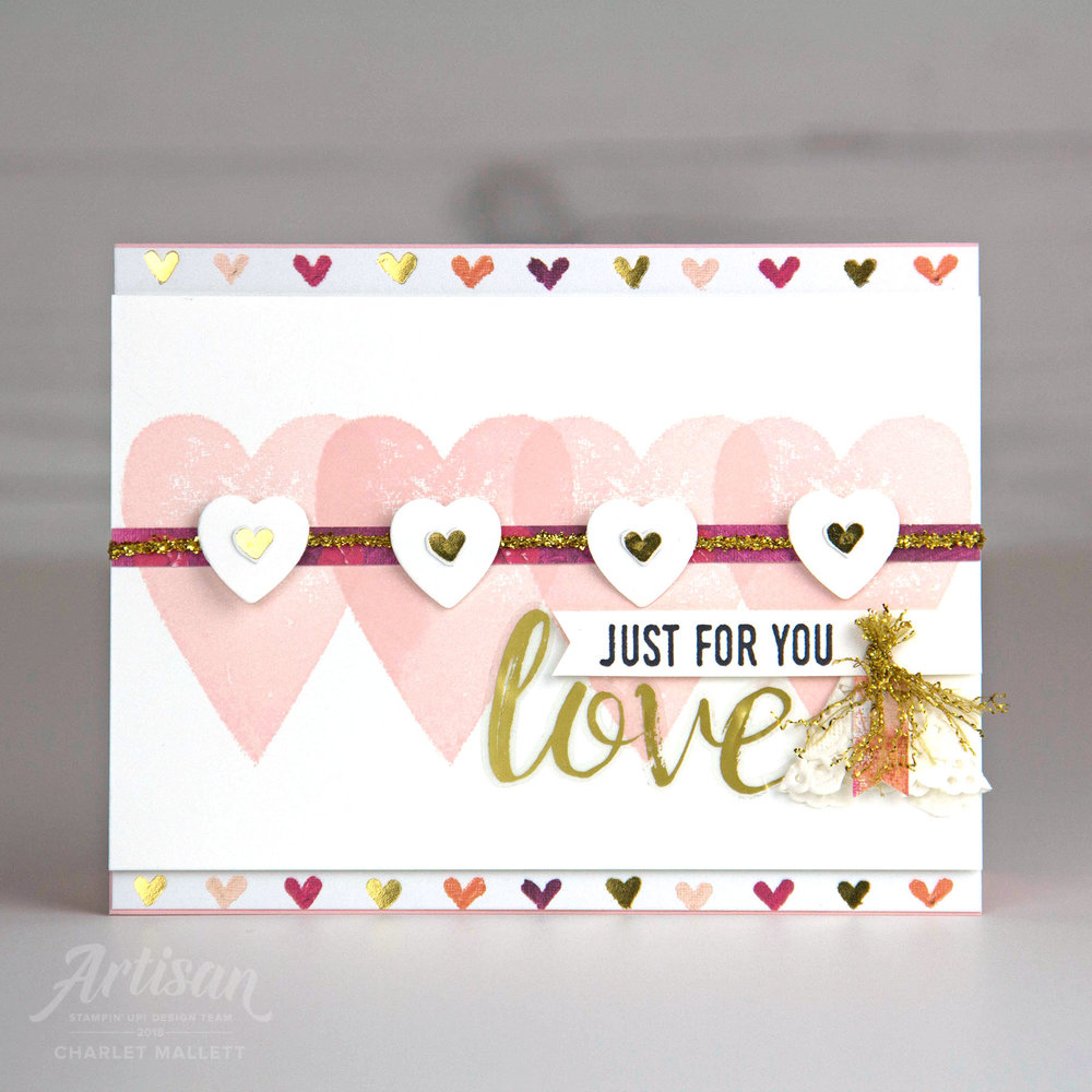Just for You LOVE Card - Charlet Mallett, Stampin' Up! 2018 Artisan Design Team
