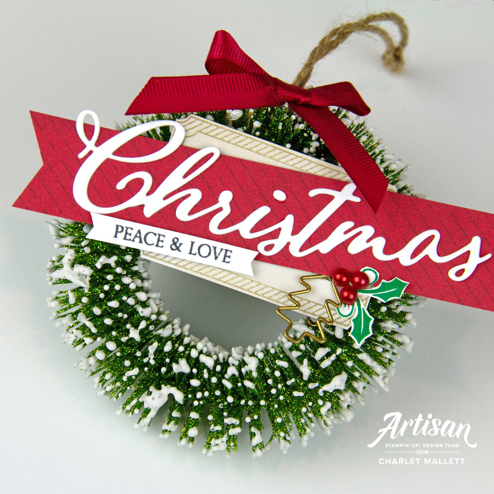 Wreath Ornament. Making Christmas Bright and Merry Christmas to All - Charlet Mallett, Stampin' Up!