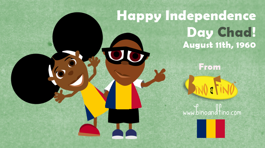 Bino and Fino -Chad Independence
