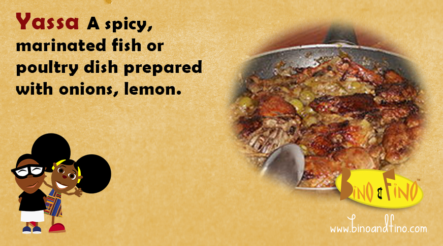 2: Yassa - A spicy, marinated fish or poultry dish prepared with onions, lemon.