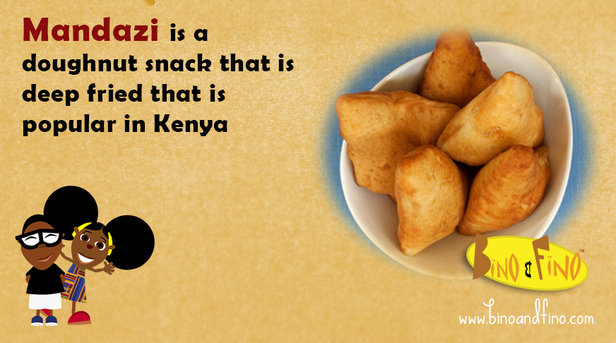 6:   Mandazi – Mandazi is a doughnut snack that is deep fried that is popular in Kenya