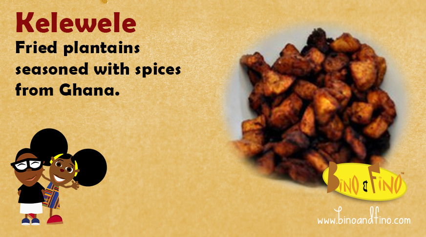 11:  Kelewele – Fried plantains seasoned with spices from Ghana.