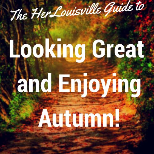 HerLouisville Guide to Autumn | HerKentucky.com