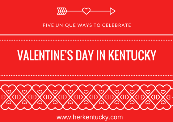 Five Unique Ways to Celebrate Valentines Day in Kentucky | HerKentucky.com