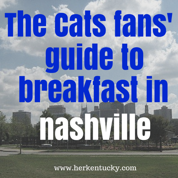 Kentucky Wildcats | SEC Tournament | Nashville TN breakfasts | HerKentucky.com