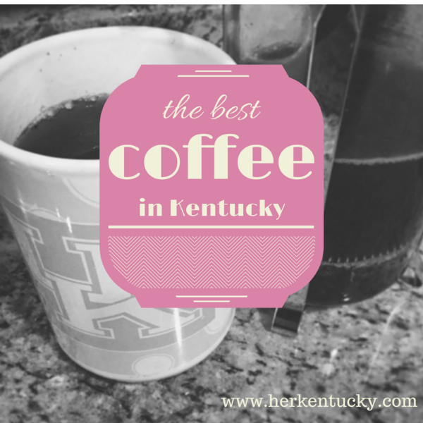 The Best Coffee in Kentucky | HerKentucky.com