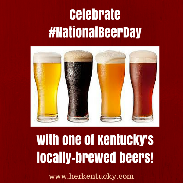 National Beer Day | HerKentucky.com