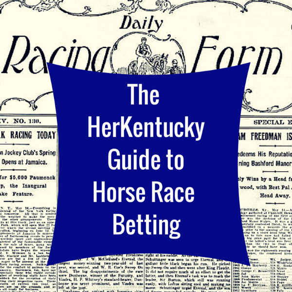 The HerKentucky Guide to Horse Race Betting