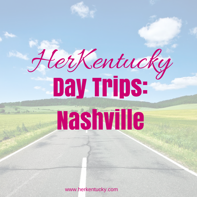 HerKentucky Road Trip to Nashville!