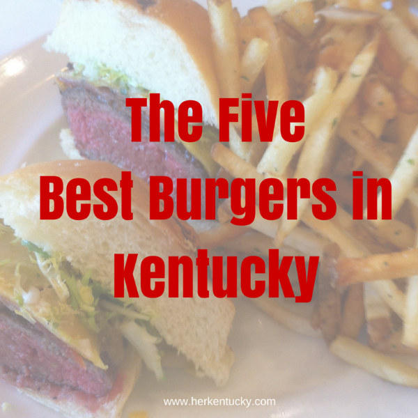 The Five Best Burgers in Kentucky.png