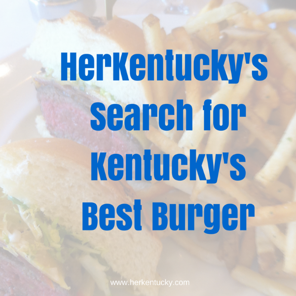 The Search for Kentucky's Best Hamburger!