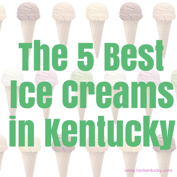 The 5 Best Ice Creams in Kentucky