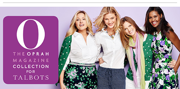 O the Oprah Magazine for Talbots
