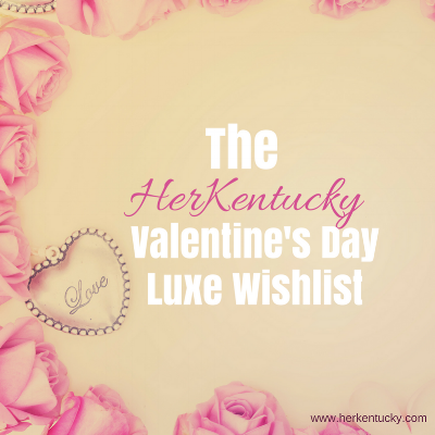 HerKentucky Valentine's Day Wishlist