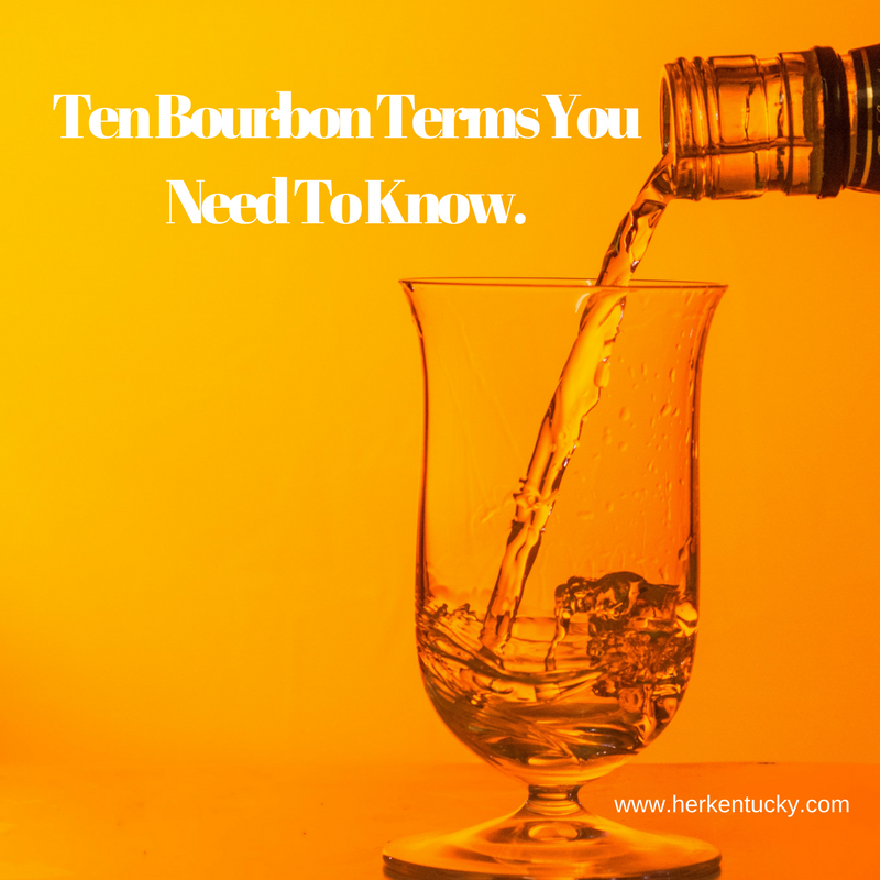 Ten Bourbon Terms You Need to Know | Herkentucky.com