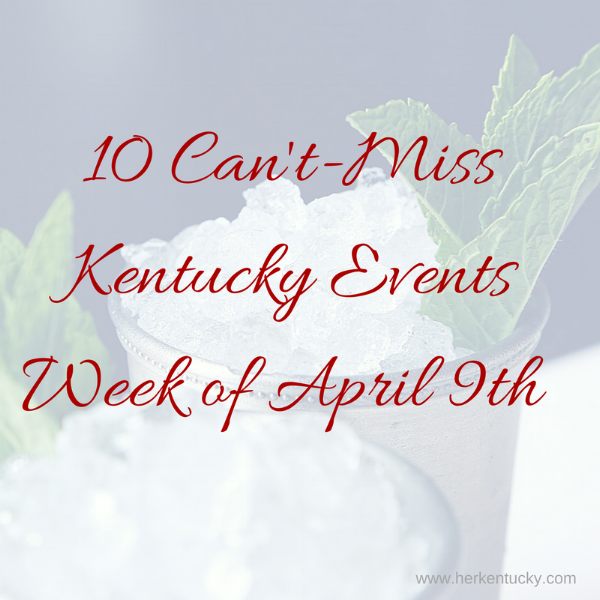 Kentucky Events week of April 9