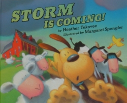 Storm is Coming!  Dial Books (Penguin) 2002   Illustrated by Margaret Spengler..  Winner of IRA/CBC Children's Choice Award