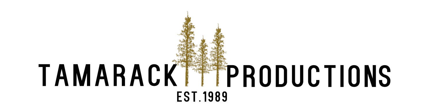 TAMARACK PRODUCTIONS