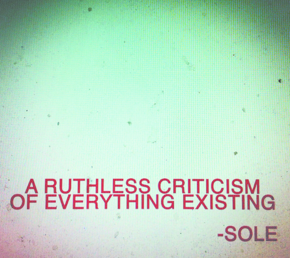 Sole: A Ruthless Criticism of Everything Existing