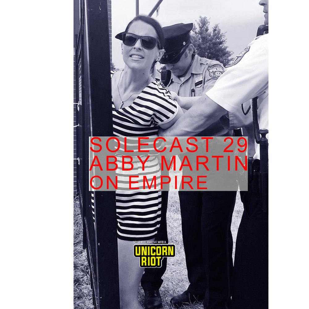 29 W/ Abby Martin On The Empire