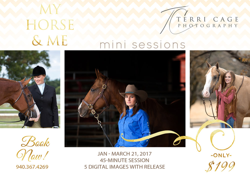 My Horse and Me Mini Sessions Dec 21, 2016 - March 21, 2017 $199 45-minute session 5 digital images with release Add-ons available