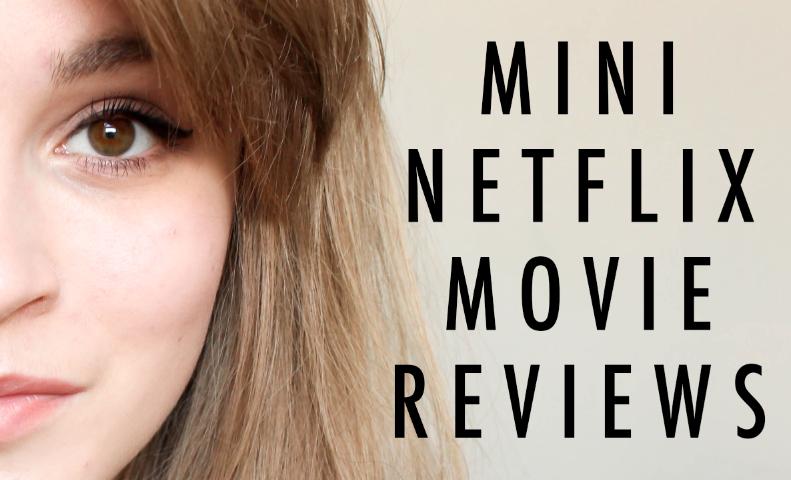Mini Netflix Film Reviews