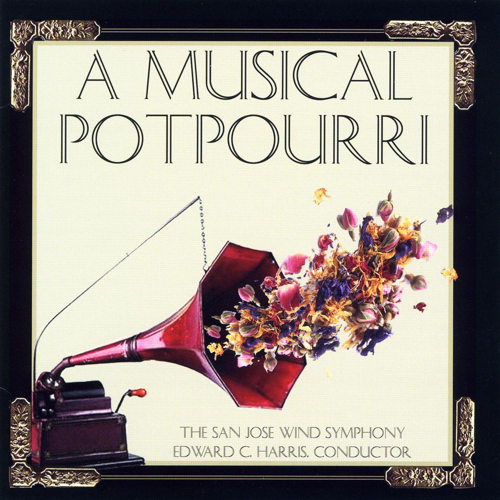 A Musical Potpourri Dr. Edward C. Harris, conductor