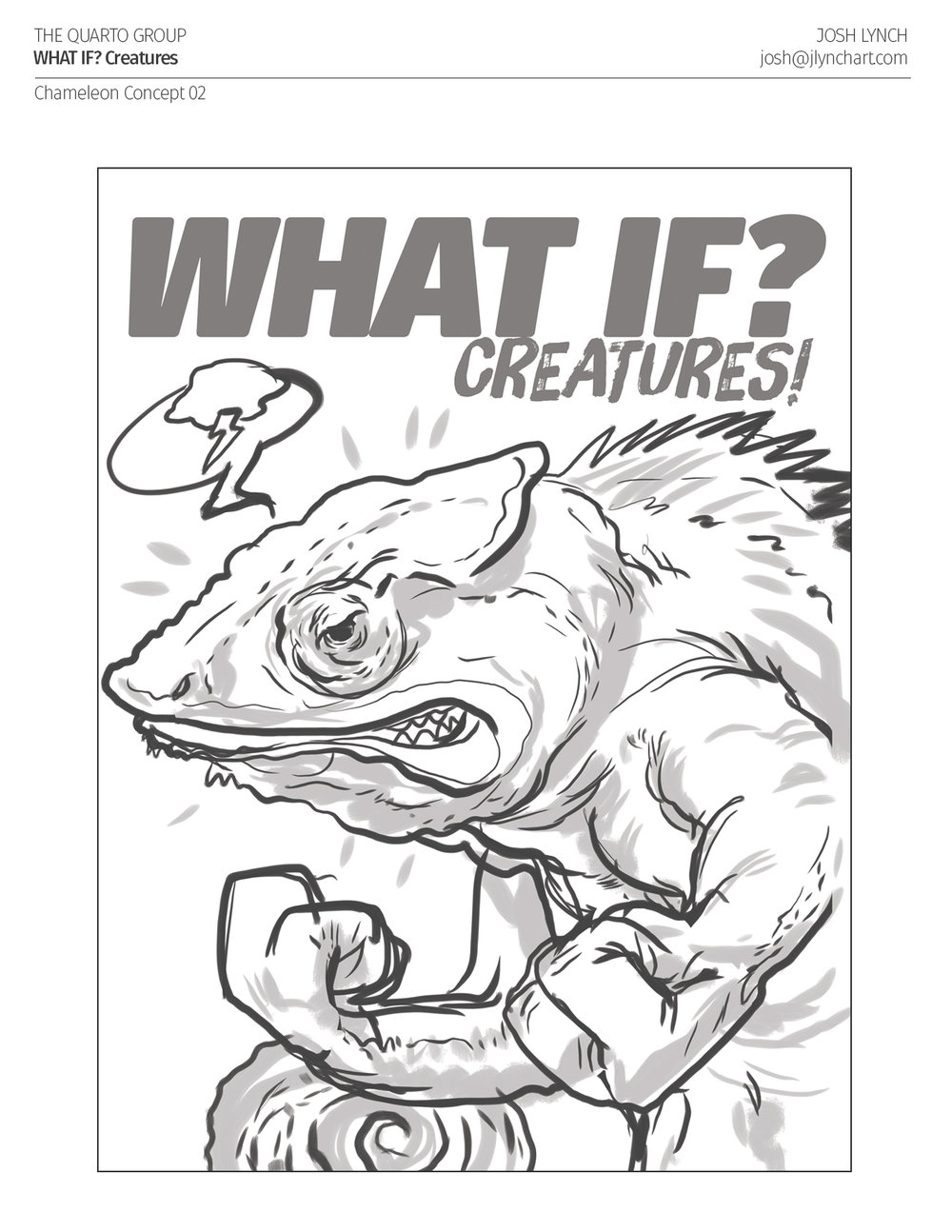 "Phase 1: Concept Sketch  |   This was one of 4 original concepts I pitched for an ""angy chameleon"" for the book's cover.  The Art Director liked the idea of the boxing chameleon but wanted to see two facing off instead of just one."