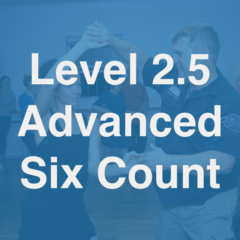 Level 2.5 Advanced Six Count.jpg
