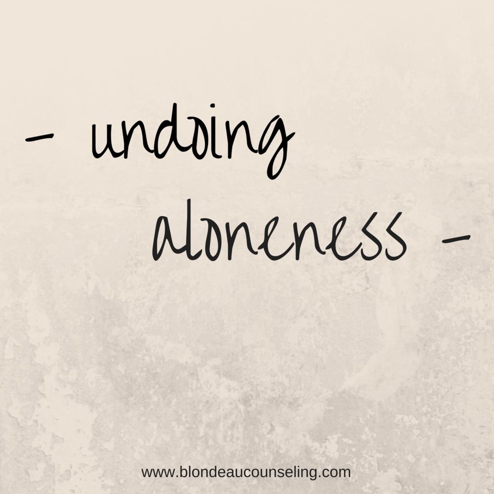 undoing aloneness.png