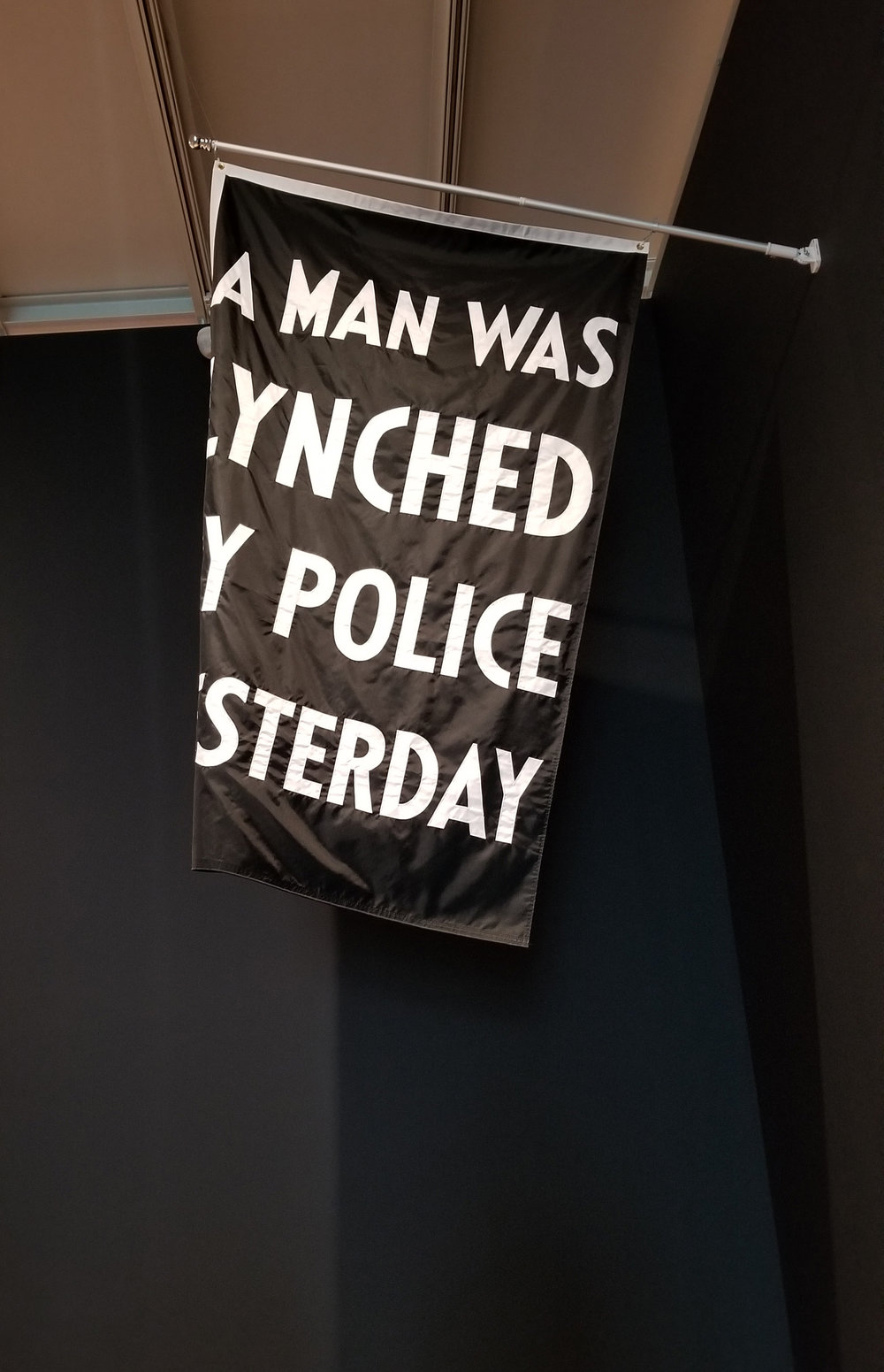 A Man Was Lynched By Police Yesterday,  by Dread Scott. 2015. Photo by: Jill O'Connor