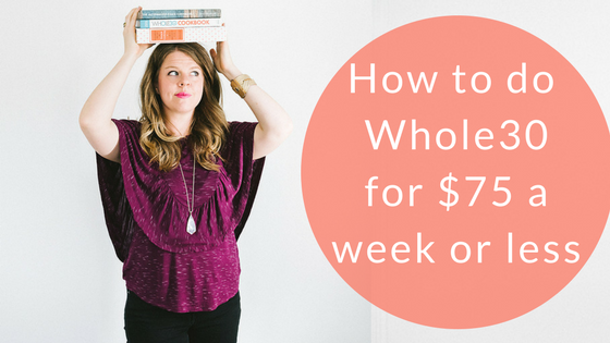 Facebook_ How to do whole30 for $75 less.png