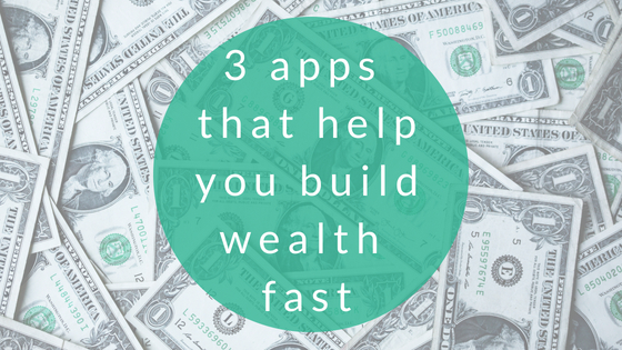 3 apps that help you build wealth fast (3).jpg
