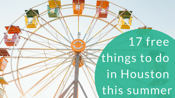 17 free things to do in houston this summer.jpg
