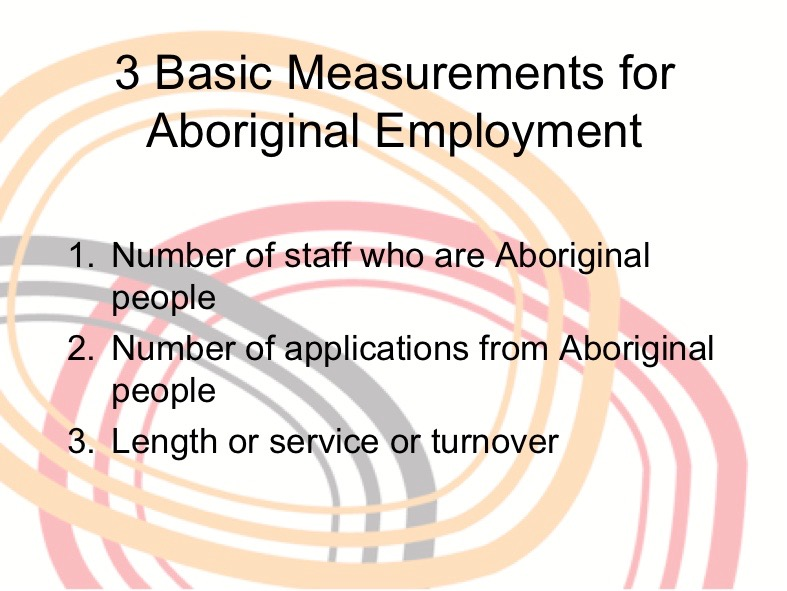The 3 basic measurements for Aboriginal employment