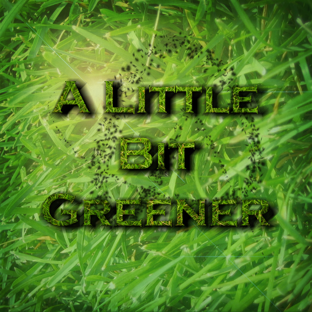 A Little Bit Greener Artwork.jpg