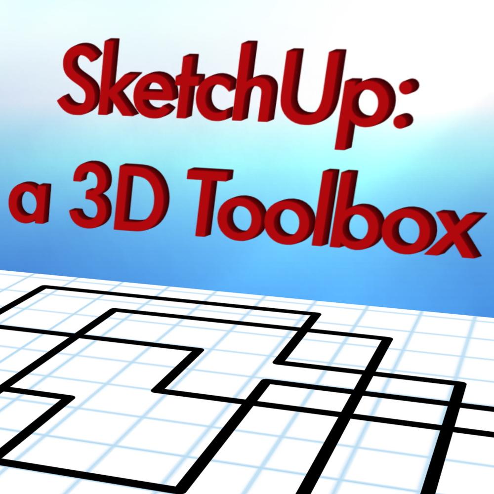 SketchUp: a 3D Toolbox