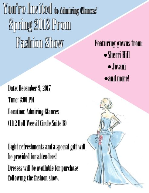 Spring 2018Prom Fashion Show - Join us this Saturday, December 9, 2017 for an awesome fashion show featuring our designers for Prom 2018! The Fashion Show begins at 3 p.m. We have a special gift for all attendees and light refreshments will be provided! We can't wait to see you this Saturday!