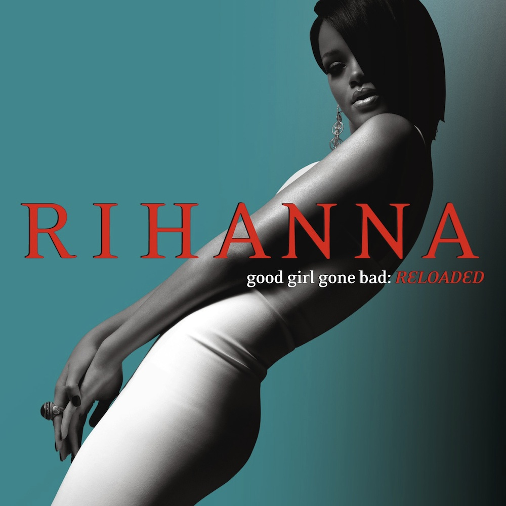 Rihanna:  Good Girl Gone Bad:Reloaded