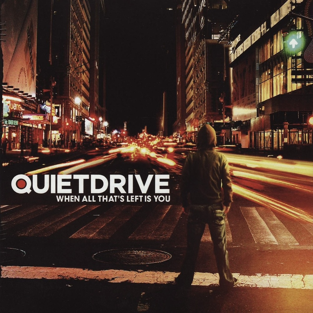 Quietdrive:  When All That's Left Is You
