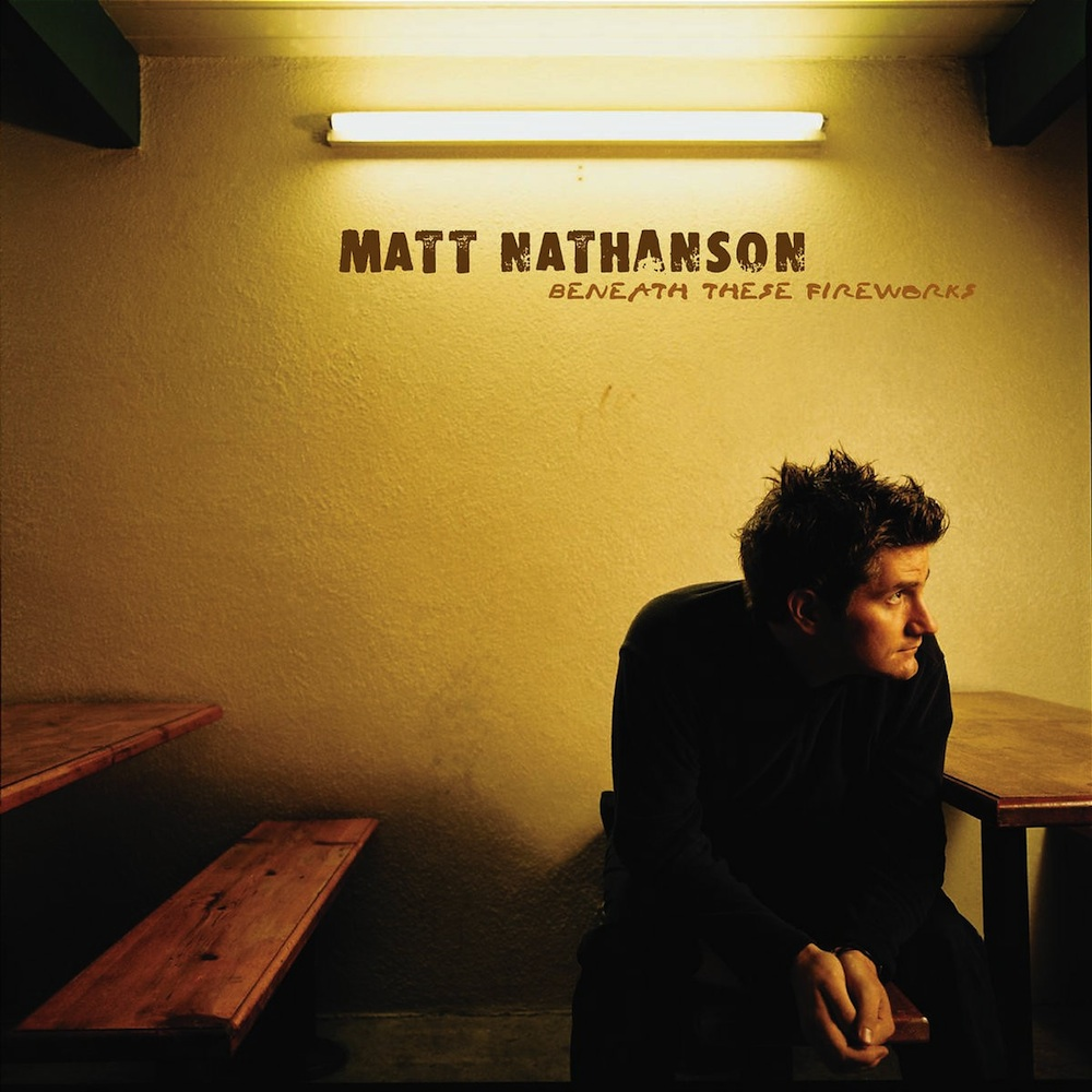 Matt Nathanson:  Beneath These Fireworks
