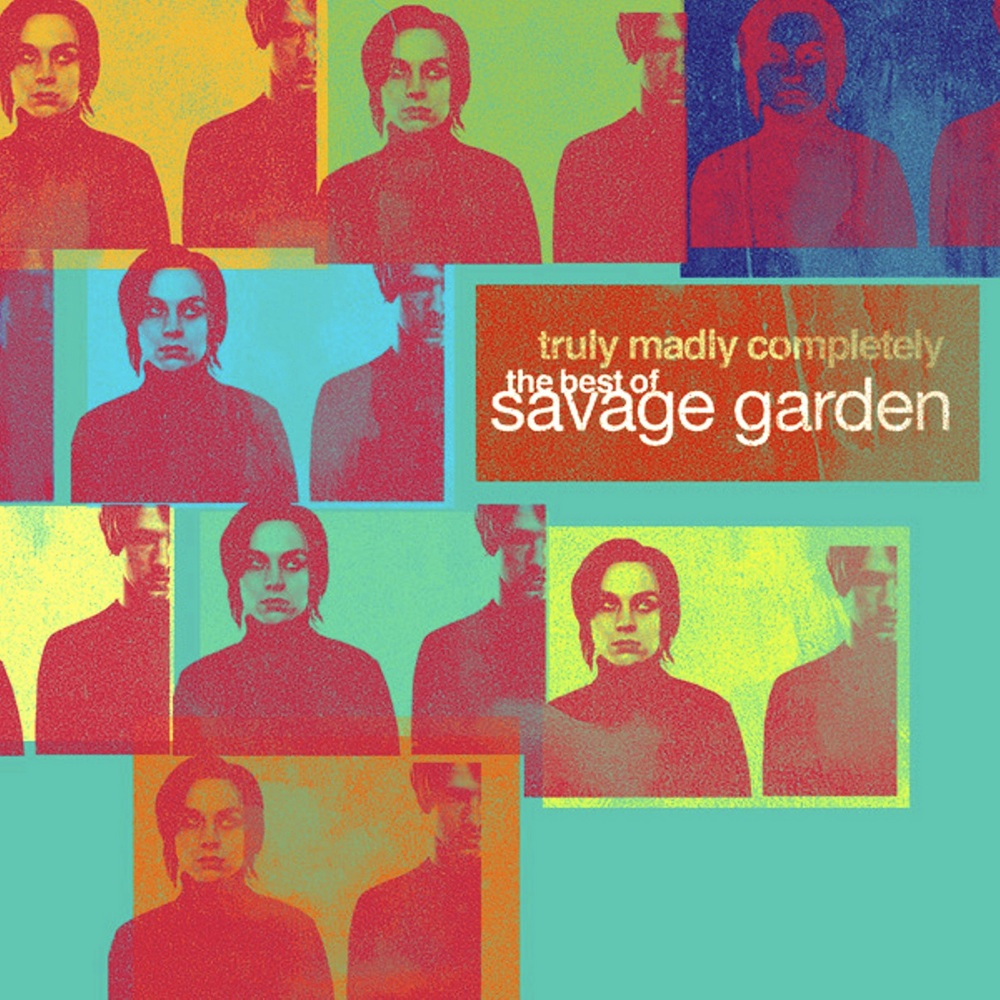 Savage Garden: Truly Madly Completely - The Best of Savage Garden