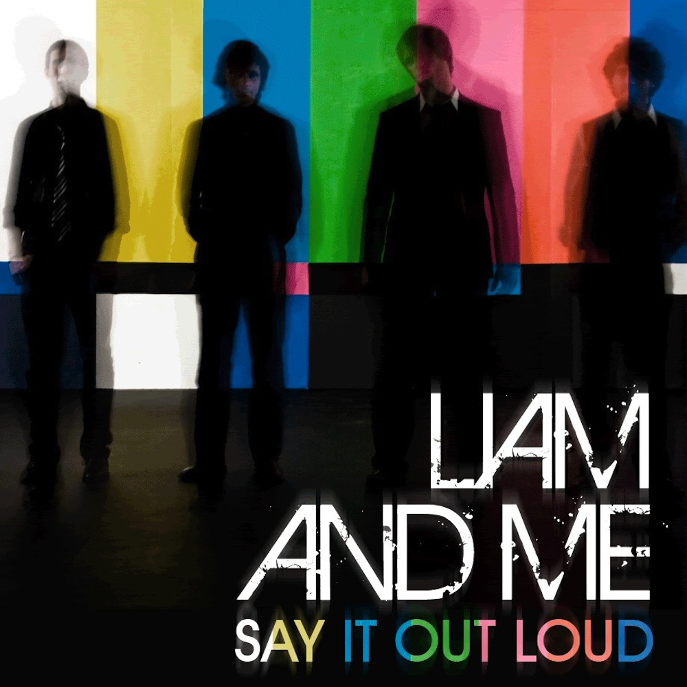 Liam and Me:  Say It Out Loud - Single
