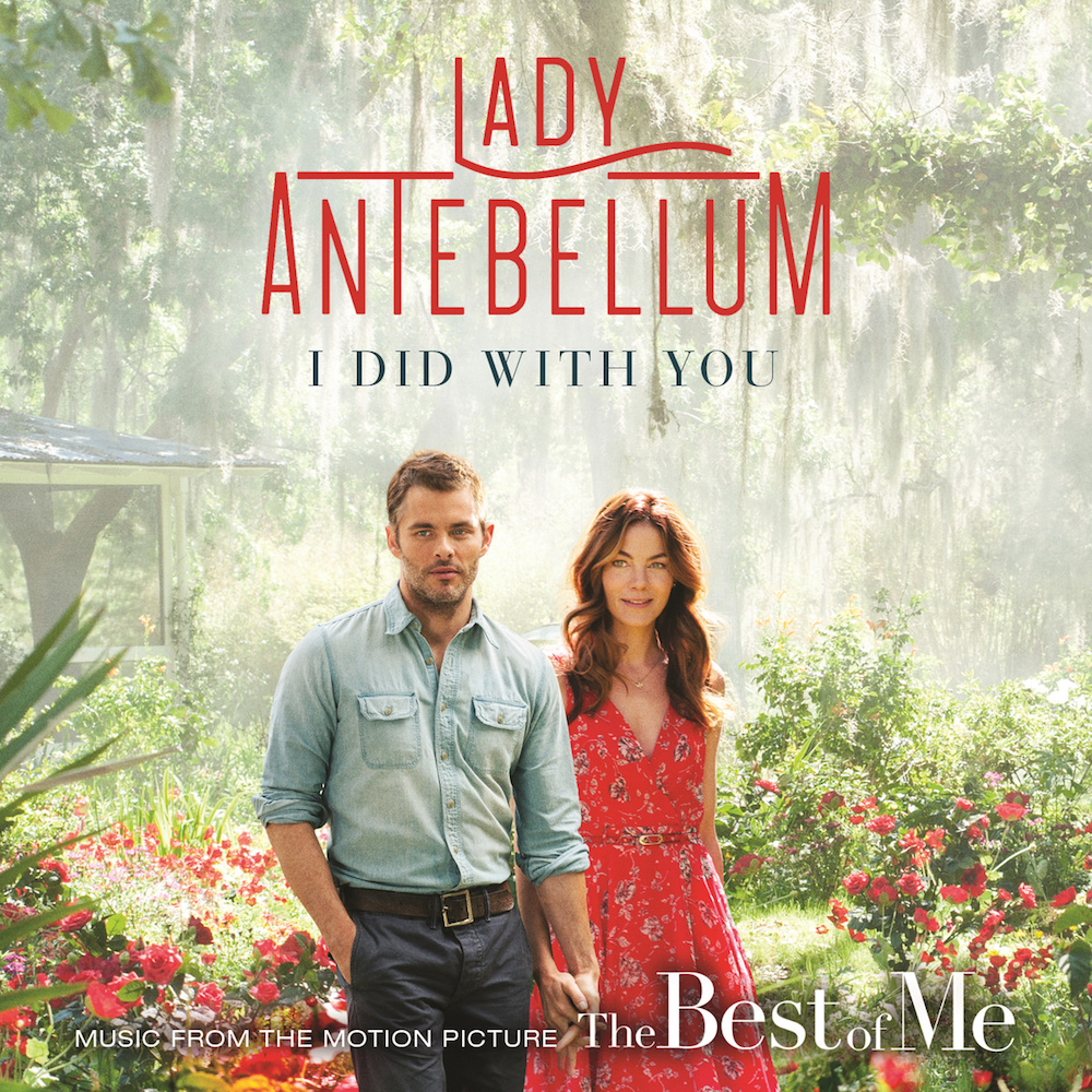 "Lady Antebellum:  I Did With You (from ""The Best of Me"")"