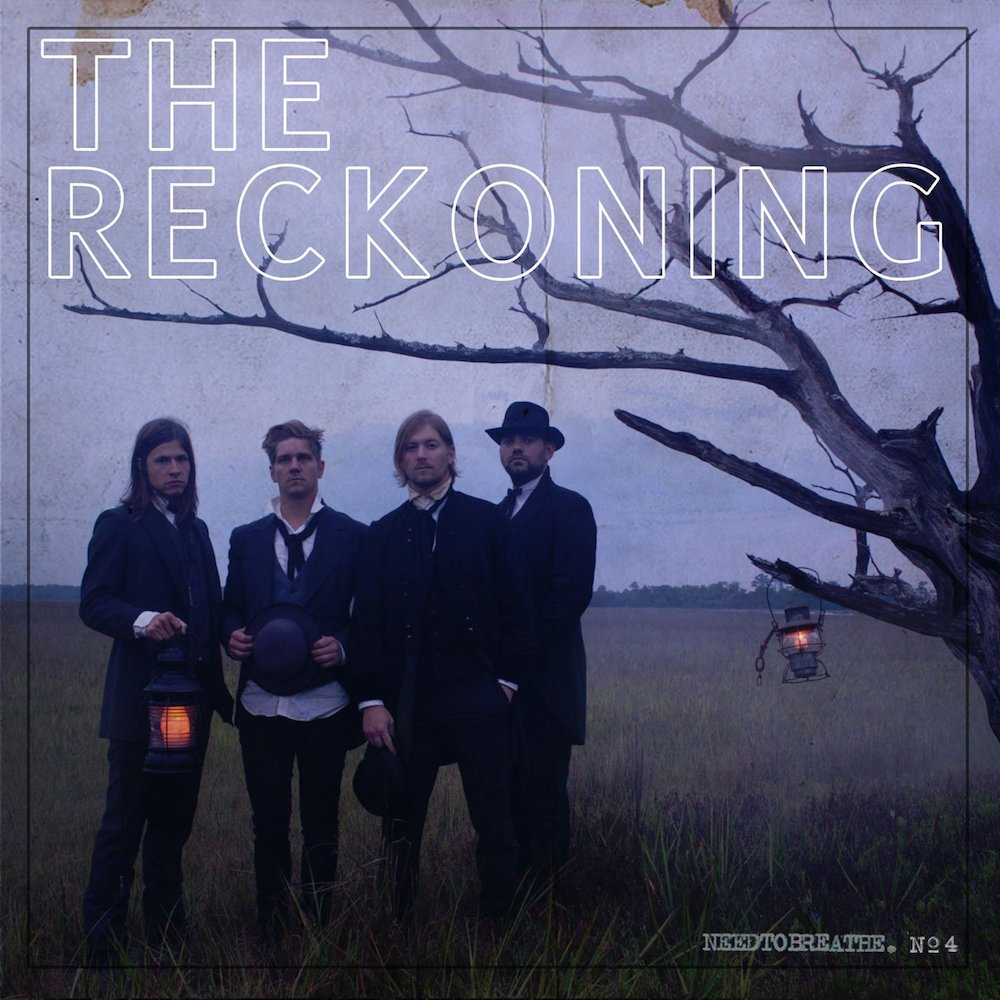NEEDTOBREATHE:  The Reckoning