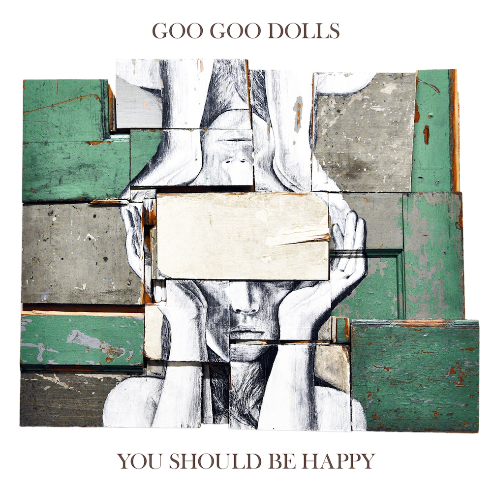 Goo Goo Dolls: You Should Be Happy
