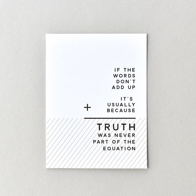 Deep thought of the day // If the words don't add up, it's usually because truth was never a part of the equation. | Yup. My thoughts exactly. . TRUST collection (link in profile).