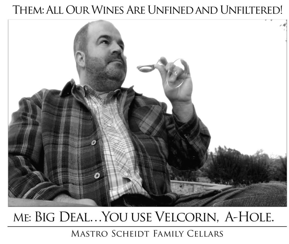 Unfined, Unfiltered and Velcorin
